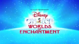 Disney On Ice presents Worlds of Enchantment - Official Trailer