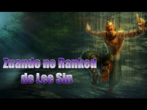 League of Legends : Zuando no Ranked de Lee Sin (PT-BR)