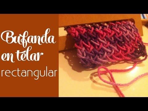Cómo tejer: Bufanda en telar rectangular