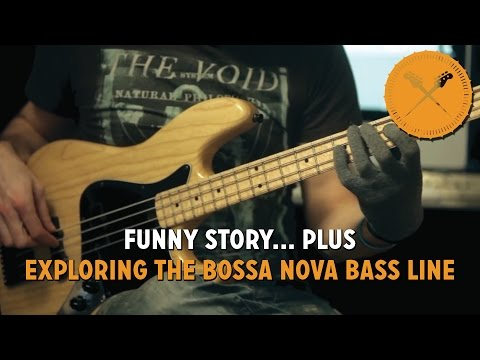 Funny Story! PLUS Exploring The Bossa Nova Bass Line /// Scott's Bass Lessons