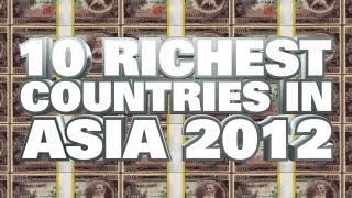 Top 10 Richest Countries In Asia 2012