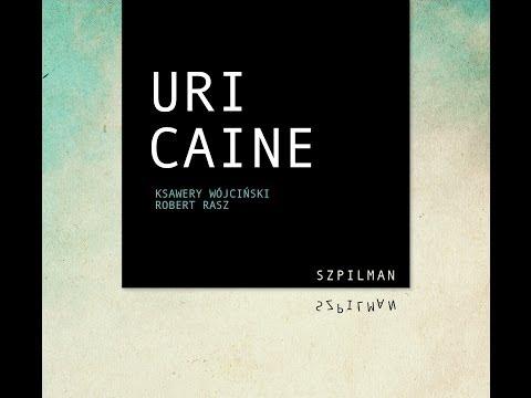 Uri Caine Ksawery Wo´jcin´ski Robert Rasz -- Szpilman online metal music video by URI CAINE