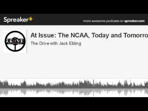 At Issue: The NCAA, Today and Tomorrow (made with Spreaker)