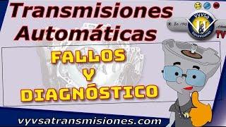 Fallas y diagnóstico  de transmisiones automáticas