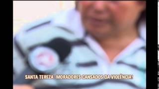 Moradores do Bairro Santa Tereza reclamam do aumento da viol�ncia na regi�o