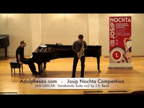 Josip Nochta Competition JAN GRICAR Sarabanda Suite no2 by J S Bach