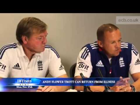 Andy Flower Confident Trott Can Return From Illness.mp4