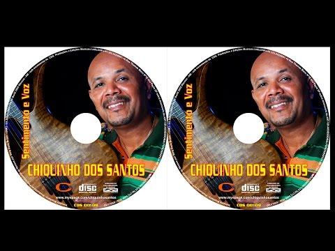 Chiquinho dos Santos CD (sentimento e voz) - COMPLETO - 2010
