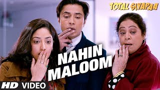 Nahin Maloom - Total Siyapaa Video Song