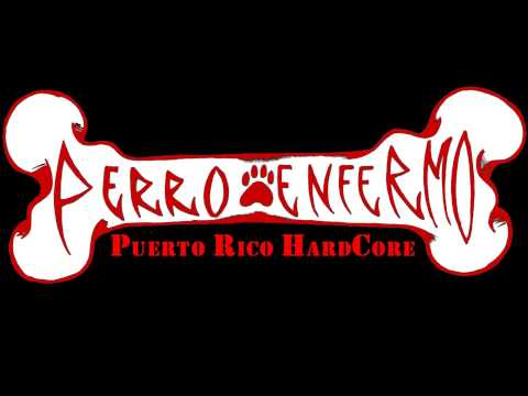 Perro Enfermo - Die For Me