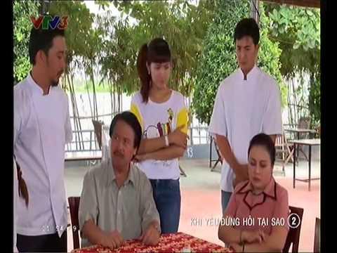 Khi Yêu Đừng Hỏi Tại Sao Tập 2 Full - Phim Việt Nam - Khi Yeu Dung Hoi Tai Sao Tap 2 Full