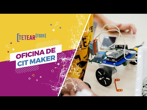 Oficina de CIT Maker - Tetear Tech 2019 - Vídeo 2