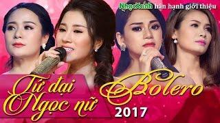 Tứ đại Ngọc Nữ Bolero Sắc nước hương Trời đốn Tim cộng đồng mạng 2017 Bài MỚI hát hay diễn điệu đàng