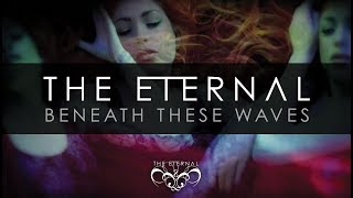 The Eternal - Beneath These Waves