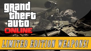 GTA 5: ONLINE How To Get Limited Edition Weapons! Quick