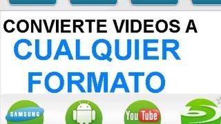 Como Convertir Vídeos En Formato Mp4 Mpg Avi Otros Para