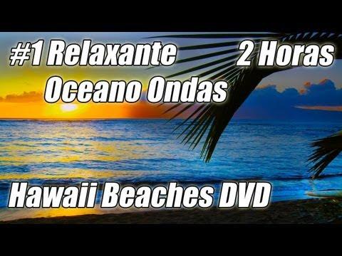 2 Horas Muito Relaxante #1 Belo Oceano Ondas DVD  HD Praias do Havaí 1 Relaxantes Sons da Natureza