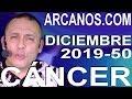 Video Horóscopo Semanal CÁNCER  del 8 al 14 Diciembre 2019 (Semana 2019-50) (Lectura del Tarot)