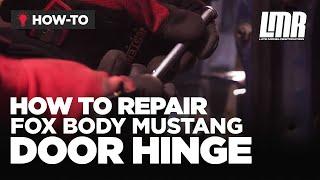 Mustang Door Hinge Repair Kit Install 5.0Resto (79-93