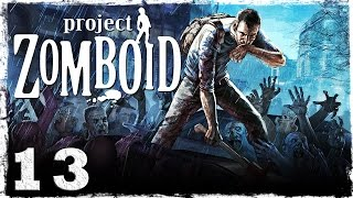 [Coop] Project Zomboid. #13: Больница.