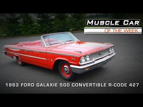 Muscle Car Of The Week Video #30: 1963 Galaxie 500 427 R-Code