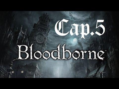 Bloodborne | Let's Play en Español | Capitulo 5