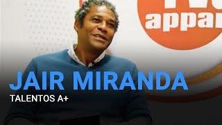 Talentos a Mais - Jair Miranda