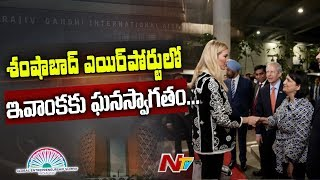 GES 2017: Ivanka Trump Receives Grand Welcome at Shamshabad Airport | Hyderabad