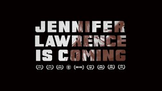 [JENNIFER LAWRENCE IS COMING]