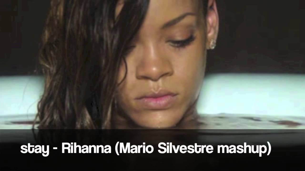 stay - Rihanna (Mario Silvestre mashup) - YouTube