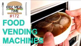 Hot Food Vending Machines in Japan - Eric Meal Time #172