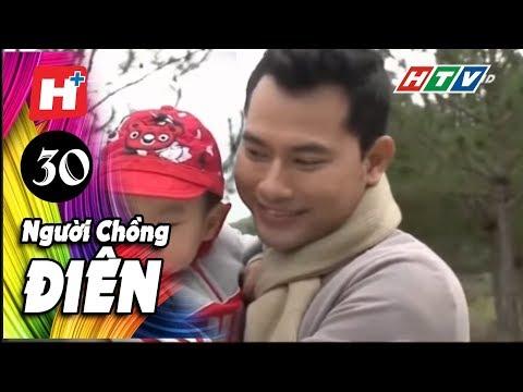Người Chồng Điên - Tập 30 | Phim Tình Cảm Việt Nam Đặc Sắc Mới Nhất 2016