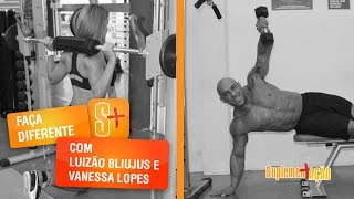 Faça Diferente com o casal de atletas Luizão Bliujus e Vanessa Lopes