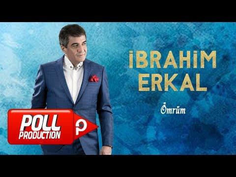 İbrahim Erkal - Ömrüm - ( Official Audio )