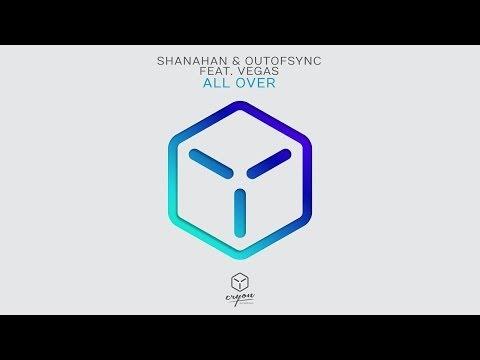 Shanahan & OutOfSync feat. Vegas - All Over (Original Mix)