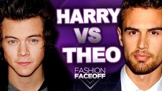 Harry Styles vs Theo James: Best Style?? - Fashion Faceoff Guys Edition 2014