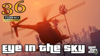 GTA V Eye In The Sky Mission Let's Play Walkthrough EP 36 Part 36 HD 1080p