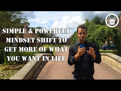Powerful Mindset Shift To Get You More Of What You Want In Life