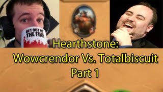 Hearthstone: Wowcrendor vs TotalBiscuit (Closed Beta Footage) Part 1 of 2