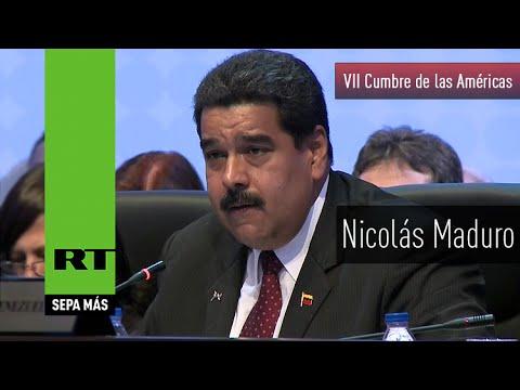 Discurso completo de Nicolás Maduro en la VII Cumbre de las Américas