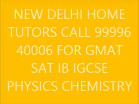 HOME TUTOR TUITION TEACHER FOR IB IGCSE PHYSICS CHEMISTRY MATH IN DELHI GURGAON INDIA BEST HOME TUTO