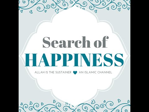 MAN'S SEARCH OF HAPPINESS - BEST ISLAMIC LECTURE
