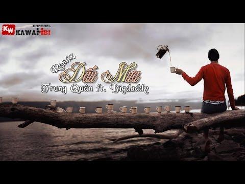 Dấu Mưa (Remix 2014) - Trung Quân ft. BigDaddy [ Video Lyrics ]