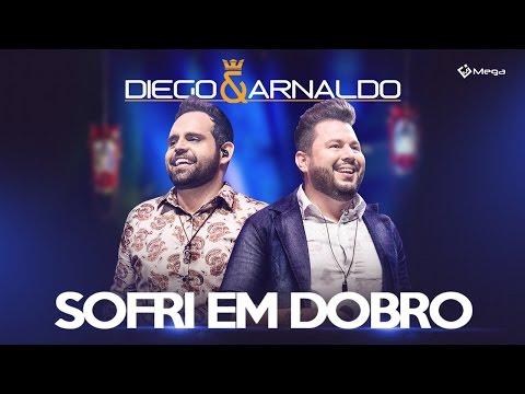 Sofri em Dobro - Diego e Arnaldo
