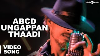 ABCD Ungappan Thaadi Video Song - Moodar Koodam