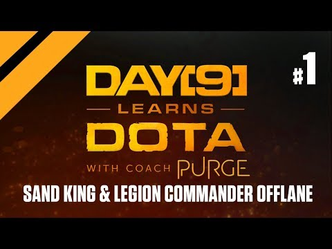 Day[9] Learns Dota - Sand King and Legion Commander Offlane