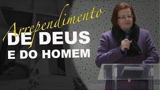 11/07/18 - Arrependimento de Deus e do Homem - Rita Abreu
