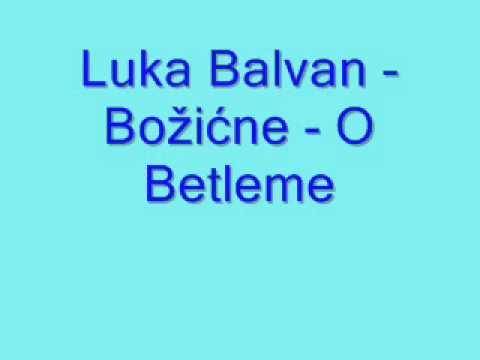 Duhovna Glazba: Luka Balvan - Božićne - O Betleme