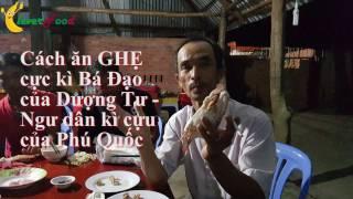 Cách ăn ghẹ BÁ ĐẠO của ngư dân Phú Quốc - Ăn không bỏ gì luôn