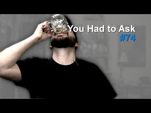 You Had to Ask #74: 3/7/2014